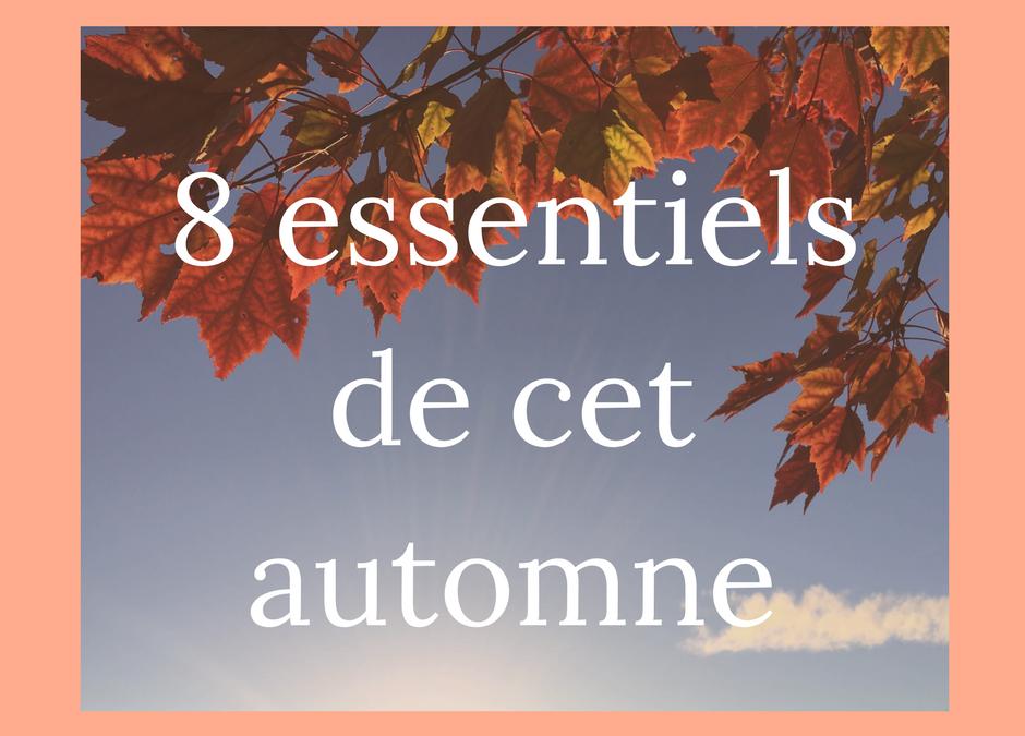8 essentiels de cet automne